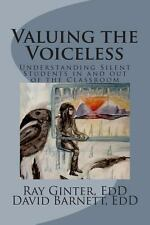 Valuing the Voiceless : Understanding Silent Students in and Out of the...