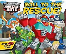 Transformers Rescue Bots: Roll to the Rescue!: A Lift-the-Flap Book