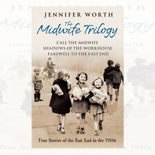 Jennifer Worth Midwife Trilogy: Call the Midwife, Shadows of the Workhouse New