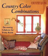 Country Color Combinations: Decorating Solutions for Every Room by Kate Butcher