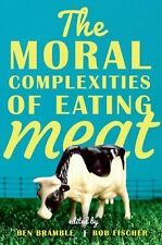 The Moral Complexities of Eating Meat (2015, Hardcover)
