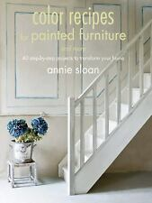 Colour Recipes for Painted Furniture and More : 40 Step-by-Step Projects to...
