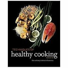 Techniques of Healthy Cooking by Culinary Institute of America (CIA) Staff...