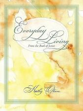 Everyday Living from the Book of James by Kathy Olsen (2011, Paperback)