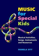 Music for Special Kids: Musical Activities, Songs, Instruments and Resources, Ot