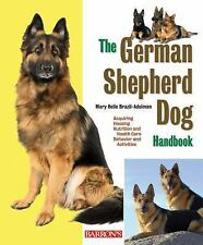 The German Shepherd Dog Handbook (Barron's Pet Handbooks) by Dr. Mary Belle Bra