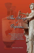 The Songs of Orpheus by John Lowry Dobson (Paperback / softback, 2008)