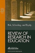 Risk, Schooling, and Equity (Review of Research in Education)
