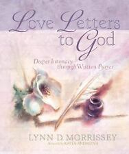 Love Letters to God: Deeper Intimacy through Written Prayer