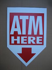 "ATM HERE coroplast SIGN 16""x 24"""