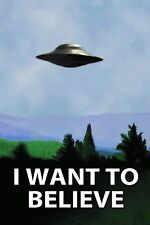 "X-FILES - I WANT TO BELIEVE - TV SHOW POSTER / PRINT (UFO) (SIZE: 24"" X 36"") 001"