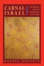 Carnal Israel: Reading Sex in Talmudic Culture (New Historicism: Studies in Cul