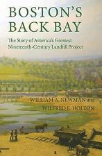 Boston's Back Bay: The Story of America's Greatest Nineteenth-Century Landfill P