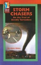 Storm Chasers: On the Trail of Deadly Tornadoes (High Five Reading - Red)