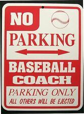 BASEBALL COACH PARKING ONLY Steel Sign