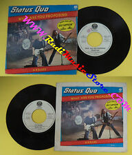 LP 45 7'' STATUS QUO What are you proposing A b blues 1980 italy * no cd mc dvd