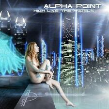 ALPHA POINT High Like The Angels CD 2012