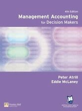 Management Accounting for Decision Makers By Dr Peter Atrill, E .9780273688679
