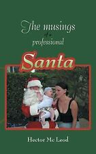 The Musings of a Professional Santa by Hector MC Leod (2014, Paperback)