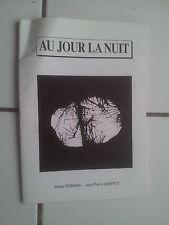 serge Gdanski / Jean pierre Henriot AU JOUR LA NUIT ( poésies illustrées) 1996