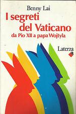 BENNY LAI : I SEGRETI DEL VATICANO / DA PIO XII A PAPA WOJTYLA _LATERZA 1984