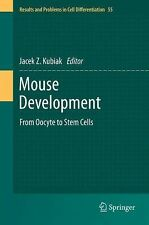 Results and Problems in Cell Differentiation: Mouse Development : From Oocyte...