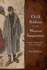 Rutgers Series in Childhood Studies: Child Soldiers in the Western...