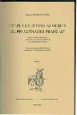 * Corre, Corpus jetons armoriés personnages français, T. I et II, 1980, Ie éd.