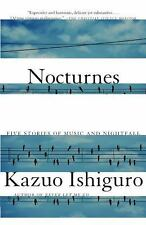 Nocturnes : Five Stories of Music and Nightfall by Kazuo Ishiguro (2010,...