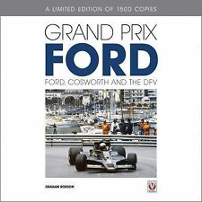 Grand Prix Ford - Limited Edition: Ford, Cosworth and the DFV, Robson, Graham
