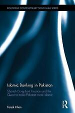 Routledge Contemporary South Asia: Islamic Banking in Pakistan by Feisal Khan...