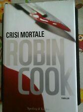LIBRO CRISI MORTALE ( ROBIN COOK )  THRILLER