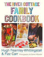 The River Cottage Family Cookbook by Hugh Fearnley-Whittingstall, Fizz Carr...