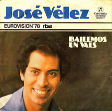 "7"" EUROVISION 1978 JOSE VELEZ bailemos un vals 45 SPANISH SINGLE"