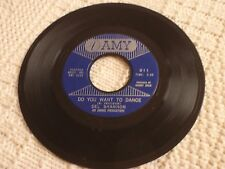 DEL SHANNON DO YOU WANT TO DANCE/THIS IS ALL I HAVE TO GIVE AMY 911