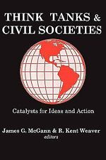 Think Tanks and Civil Societies : Catalysts for Ideas and Action (2002,...