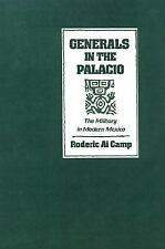 Generals in the Palacio: The Military in Modern Mexico Camp, Roderick Ai Hardco