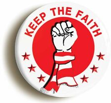 KEEP THE FAITH BADGE BUTTON PIN (1inch/25mm diameter) LIVERPOOL NORTHERN SOUL