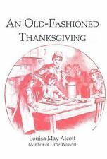 An Old-Fashioned Thanksgiving by Louisa May Alcott (1991, Paperback)