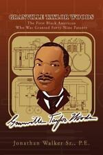 Granville Taylor Woods : The First Black American Who Was Granted Forty-Nine...