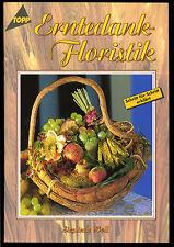 Basteln--Erntedank Floristik--TOPP 1831 --Schritt für Schritt--Sieglinde Holl -