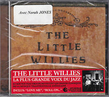 CD 13T THE LITTLE WILLIES WITH NORAH JONES 2006 NEUF SCELLE FRENCH STICKER
