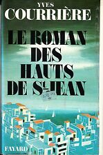 YVES COURRIERE - LE ROMAN DES HAUTS DE ST-JEAN - FAYARD