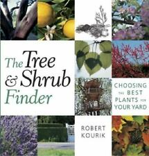 The Tree and Shrub Finder : Choosing the Best Plants for Your Yard by Robert...