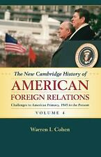 The New Cambridge History of American Foreign Relations: Volume 4,...