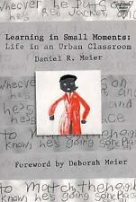 The Practitioner Inquiry: Learning in Small Moments : Life in an Urban...