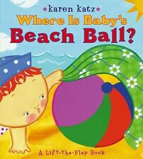 Where Is Baby's Beach Ball?: A Lift-the-Flap Book (Karen Katz Lift-the-Flap Book