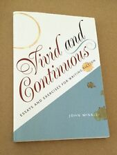 VIVID and CONTINUOUS: Essays and Exercises for Writing Fiction ~ John McNally
