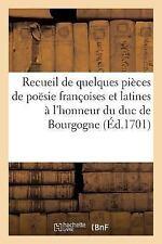Litterature: Recueil de Quelques Pieces Poesie Francoises et Latines a...