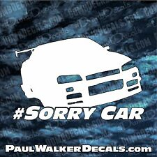 RIP Paul Walker SORRY CAR SKYLINE vinyl car decal sticker Fast and Furious 7